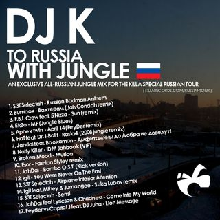 DJ K: TO RUSSIA WITH JUNGLE (all-russian jungle mix)